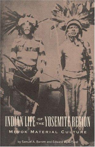 Indian Life of the Yosemite Region by S. A. Barrett