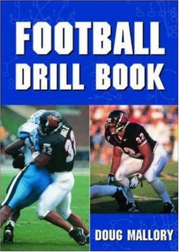 Football drill book by Doug Mallory