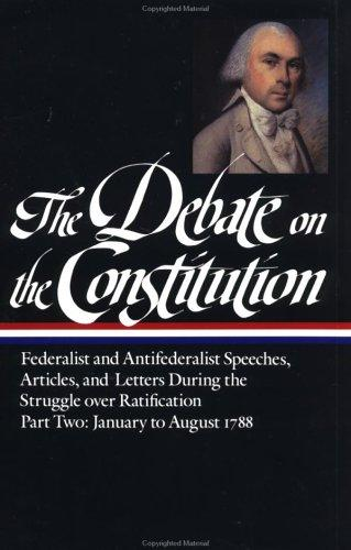 The Debate on the Constitution by Bernard Bailyn