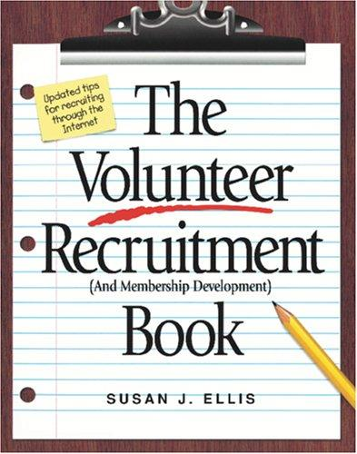 The volunteer recruitment (and membership development) book by Susan J. Ellis